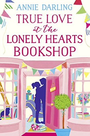 True Love at the Lonely Hearts Bookshop - Romantic Fiction