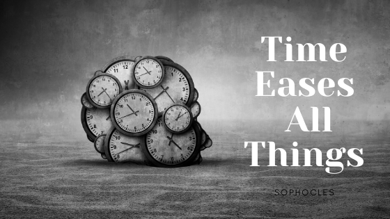 Time Eases All Things